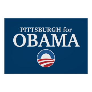 PITTSBURGH for Obama custom your city personalized Poster