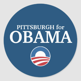 PITTSBURGH for Obama custom your city personalized Round Sticker