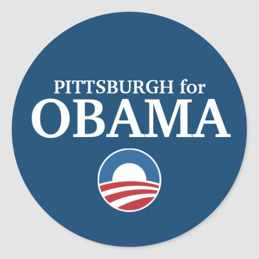 PITTSBURGH for Obama custom your city personalized Classic Round Sticker