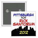 Pittsburgh for Santorum 2012 Pinback Buttons