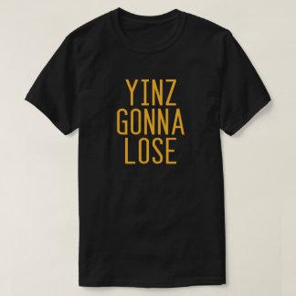 "Pittsburgh, PA ""Yinz Gonna Lose"" Shirt"
