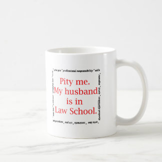 Pity me...husband, Law School Coffee Mug