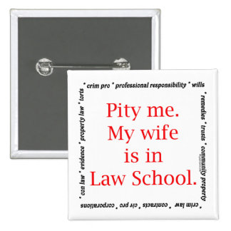 Pity me...wife, Law School 2 Inch Square Button
