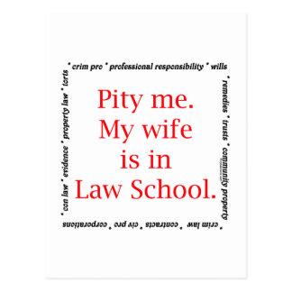 Pity me...wife, Law School Postcard
