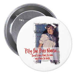 Pity the Poor Nurse Button Pin