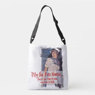 Pity the Poor Nurse Crossbody Bag