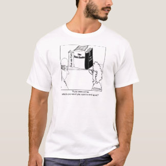 Pity the tree that becomes the tax code. T-Shirt