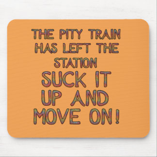 Pity Train Left Station Suck Up Move On Mousepads