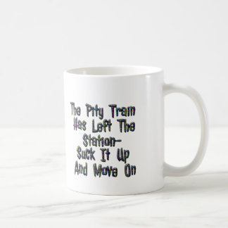 Pity Train Left Suck It Up Mugs Cups