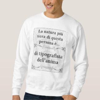 Più Vera del natura del La: tipografo, Sudadera