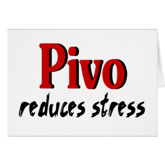 Pivo reduces stress greeting card