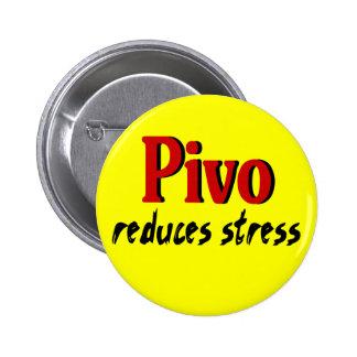 Pivo reduces stress pinback button