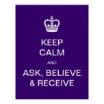 PixDezines diy keep calm, ask, believe and receive Poster