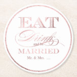 """PixDezines Faux Rose Gold/Eat/Drink/and Be Married Round Paper Coaster<br><div class=""""desc"""">PixDezines eat drink and be married in faux rose gold foil for a wedding coasters.  Copyright &#169; 2008-2016,  PixDezines.com™ and PixDezines™ on Zazzle.com. All rights reserved.</div>"""