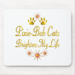 Pixie-Bob Cats Brighten My Life Mouse Pad
