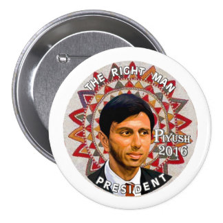 "Piyush ""Bobby"" Jindal para el presidente 2016 Pin Redondo De 3 Pulgadas"