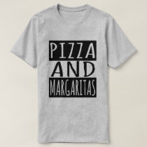 Pizza And Margaritas T-Shirt