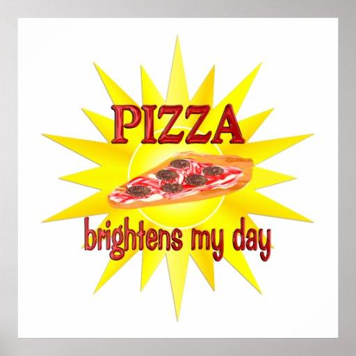 Pizza Brightens Poster