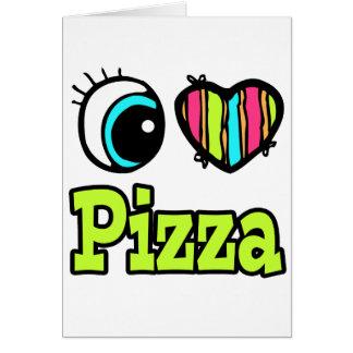 Pizza brillante del amor del corazón I del ojo Tarjeta De Felicitación