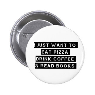 Pizza, Coffee, And Books Pinback Button