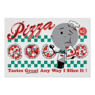 Pizza cualquier rebanada de la manera I él impresi Posters