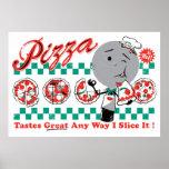 Pizza cualquier rebanada de la manera I él impresi Póster