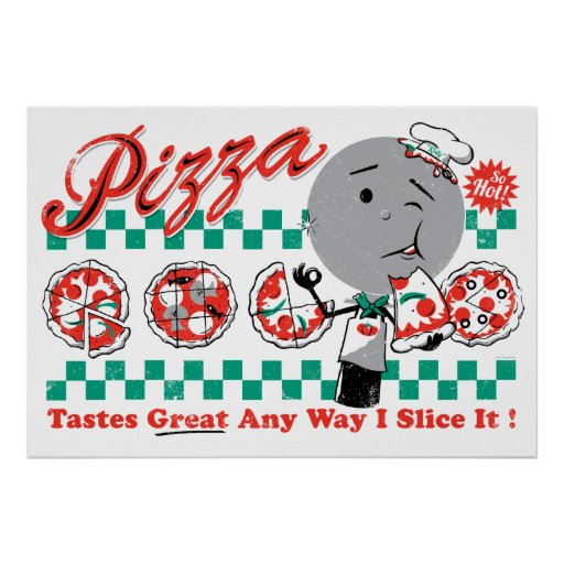 Pizza cualquier rebanada de la manera I él Póster