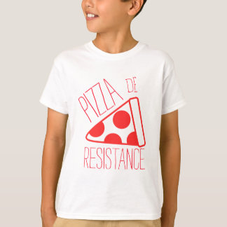 Pizza de Resistance T-Shirt