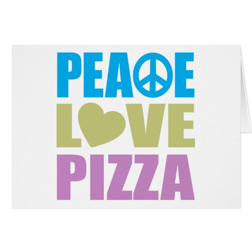 Pizza del amor de la paz felicitaciones