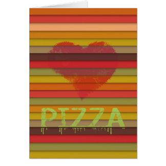 Pizza del amor - la pizza es amor, pizza es vida tarjeta de felicitación