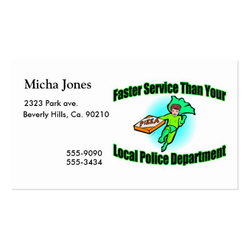 Pizza Delivery Faster Than Police Business Cards