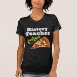 Pizza (divertida) del profesor de la historia camiseta