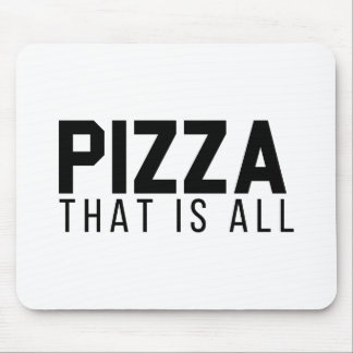 Pizza Is All Mouse Pad