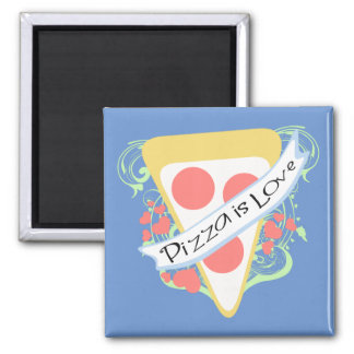 Pizza is Love Magnet