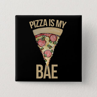 Pizza is my bae button