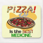 Pizza is the Best Medicine Mouse Pad