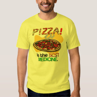 Pizza is the Best Medicine Tee Shirt