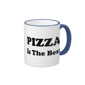 Pizza Is The Best Mugs