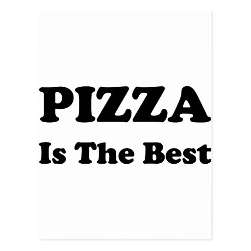 Pizza Is The Best Post Card
