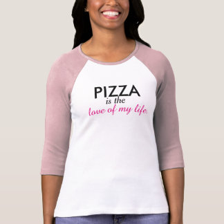 PIZZA IS THE LOVE OF MY LIFE Pink T-shirt