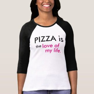 PIZZA is the love of my life Women's T-shirt