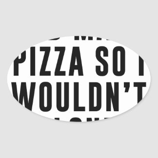 Pizza Lonely Oval Sticker