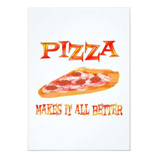 Pizza Makes it Better Card