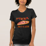 Pizza Makes it Better Tshirts