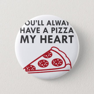 Pizza My Heart Pinback Button