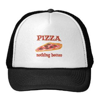 Pizza Nothing Better Trucker Hat