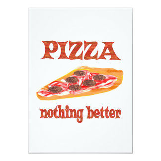"Pizza Nothing Better 5"" X 7"" Invitation Card"