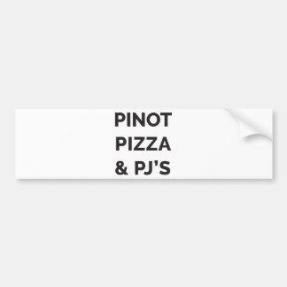 Pizza, Pinot and PJ's Funny Wine Print Bumper Sticker