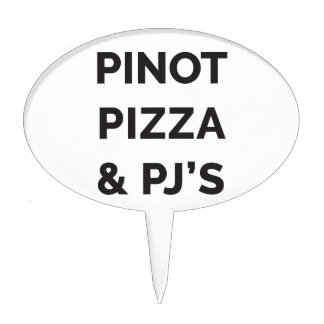 Pizza, Pinot and PJ's Funny Wine Print Cake Topper