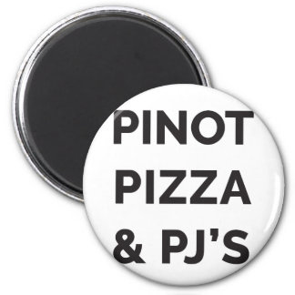 Pizza, Pinot and PJ's Funny Wine Print Magnet